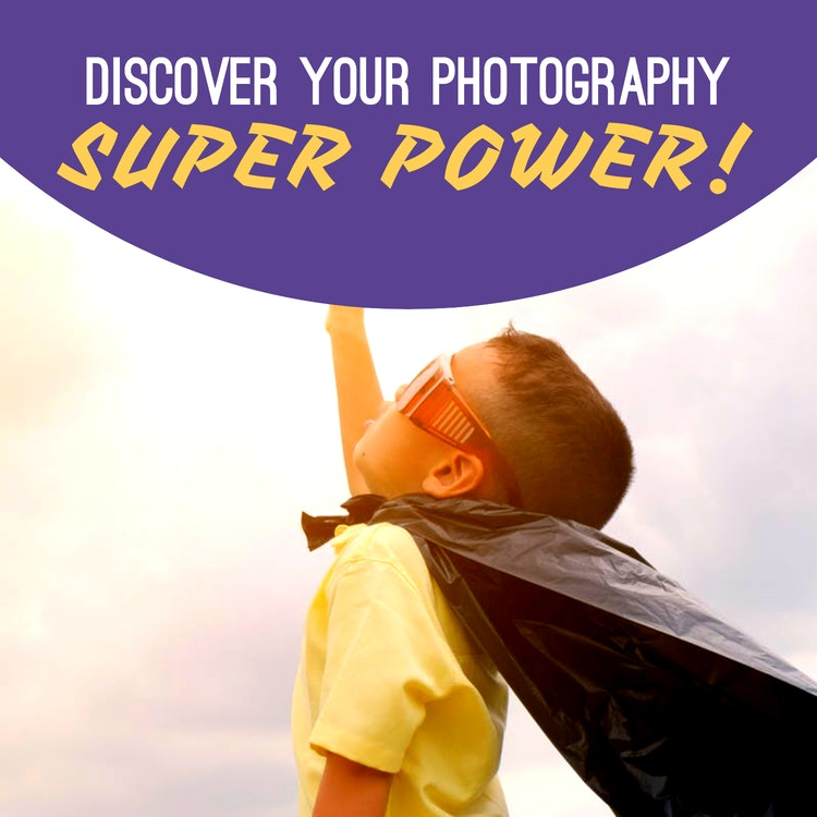 Find your photography super power!