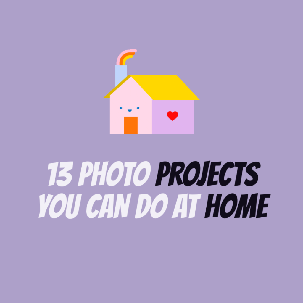 13 Photo Projects You Can Do At Home
