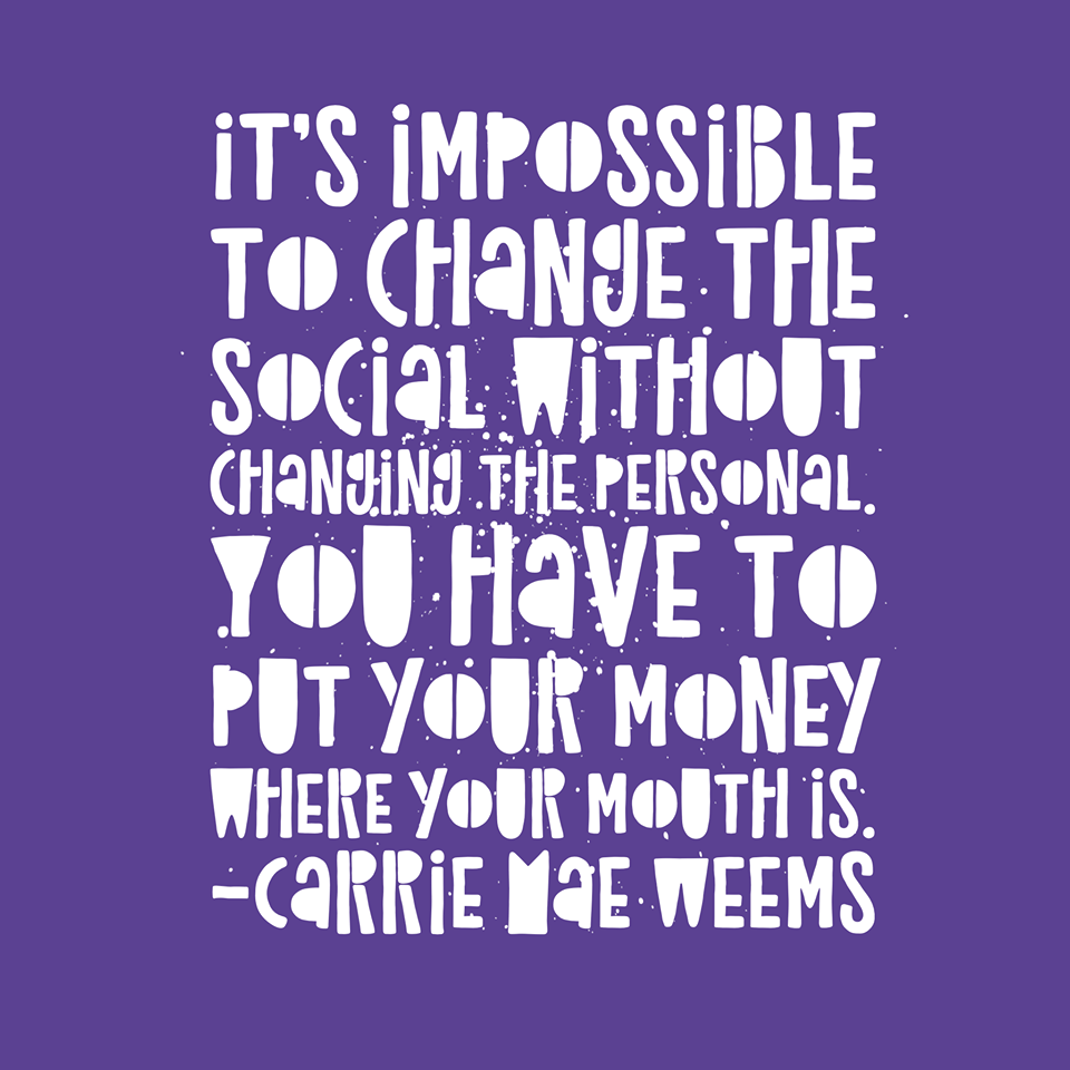 carrie mae weems quote photography social justice