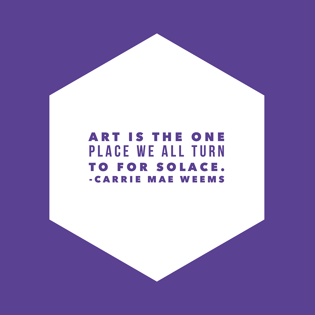 carrie mae weems quote about art and photography