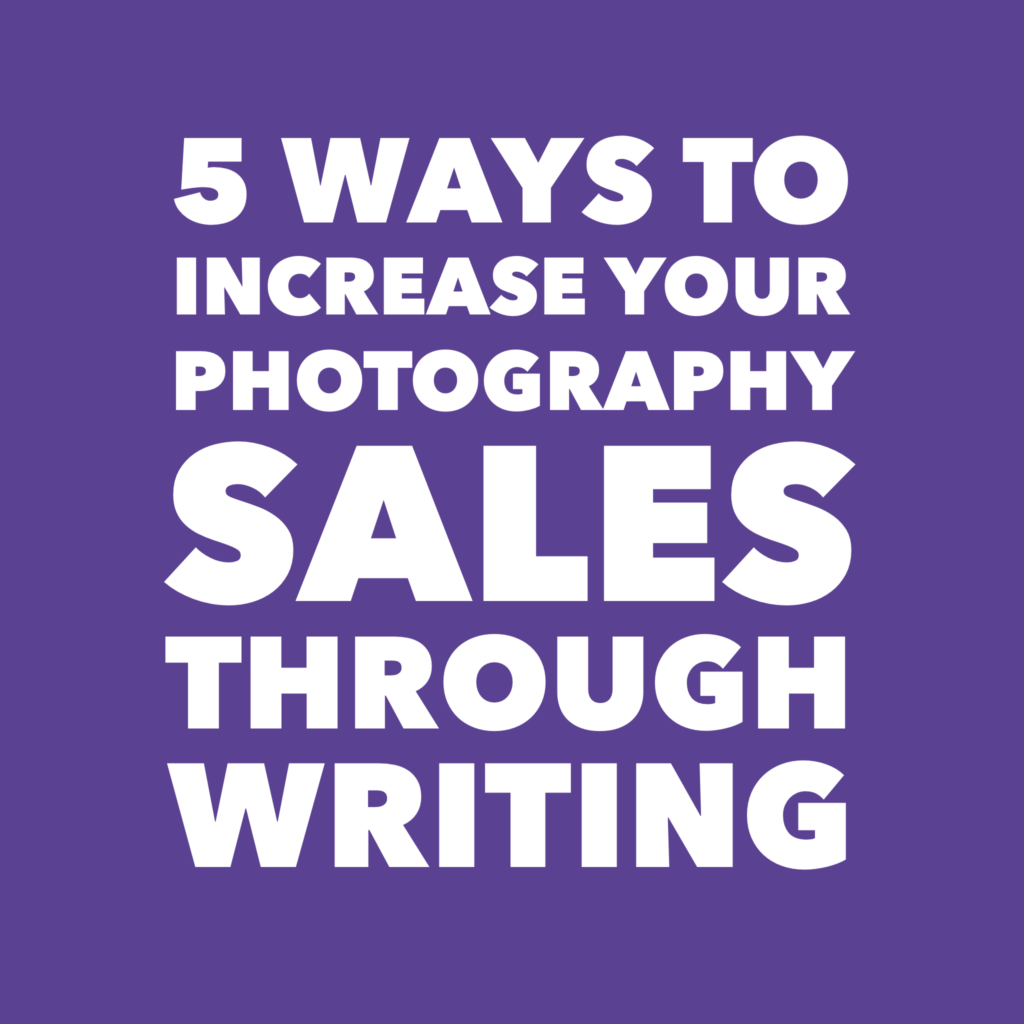 ways to increase photography sales through writing