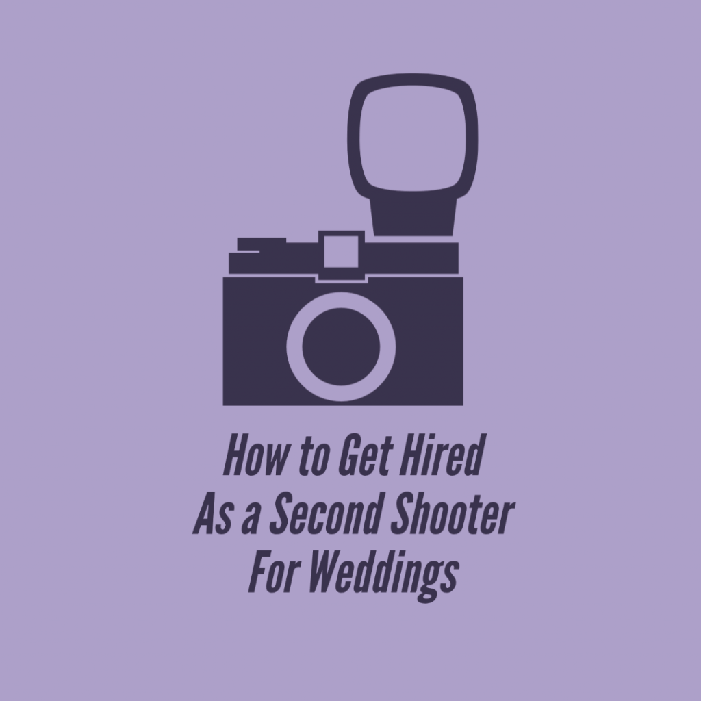 how to get hired as a second shooter for weddings