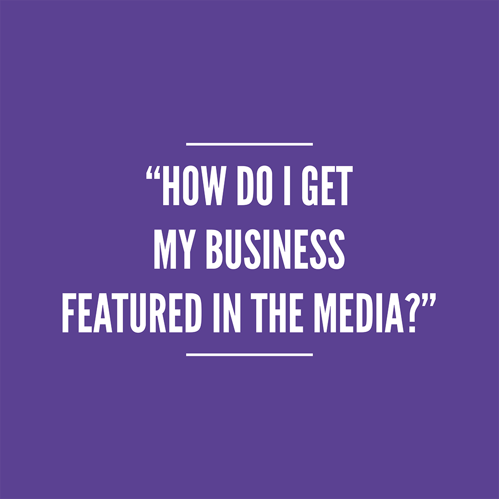 how to go about securing media coverage for your business
