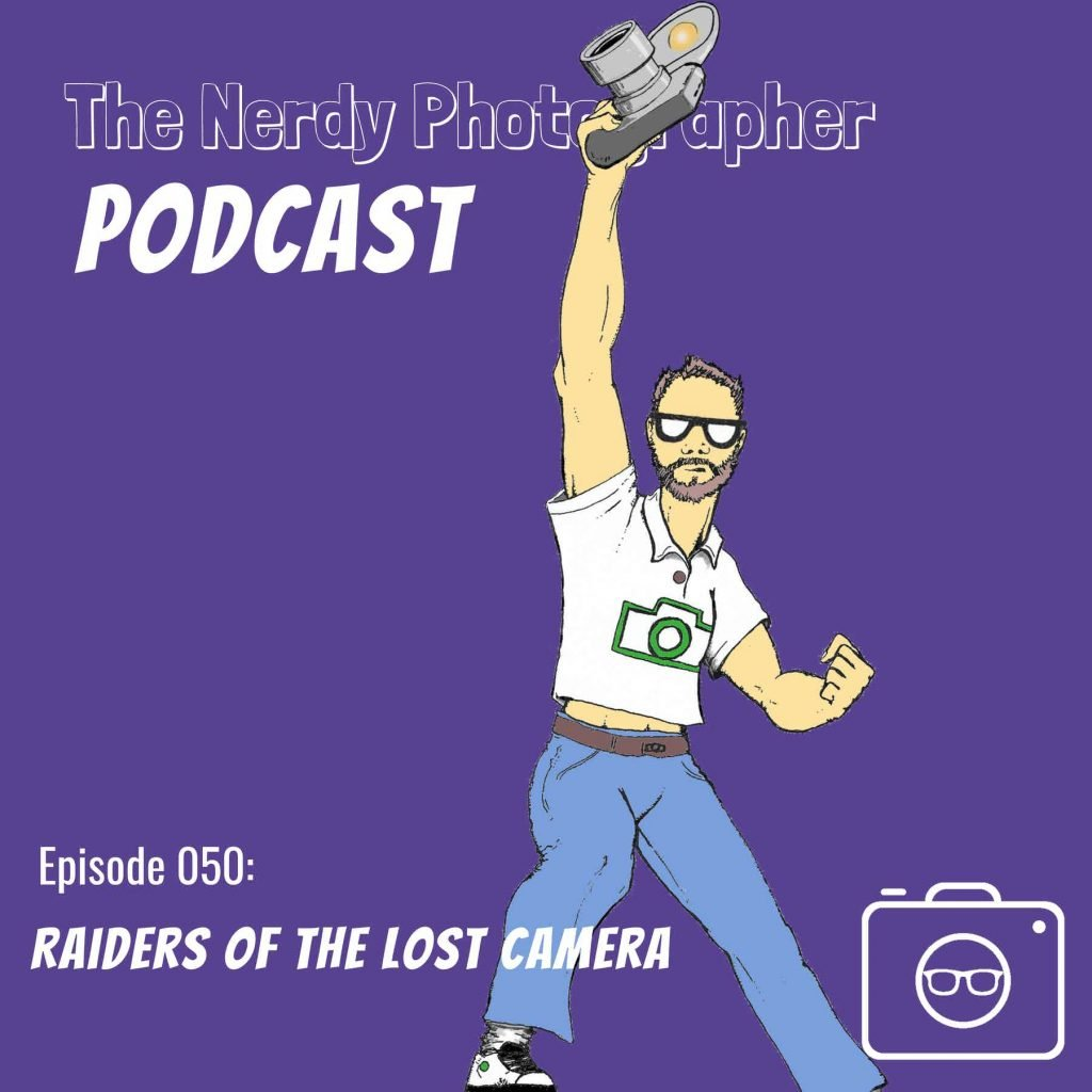 raiders of the lost camera photography podcast episode