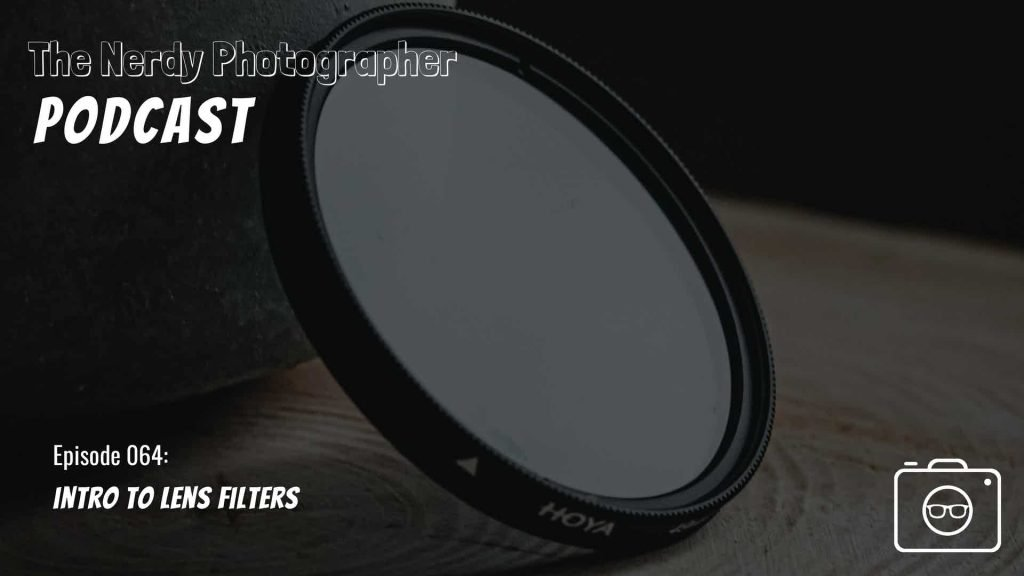 camera lens filters podcast episode